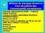 affaires de marques devant la cour de justice des communaut s europ ennes158