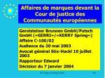 affaires de marques devant la cour de justice des communaut s europ ennes180