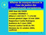 affaires de marques devant la cour de justice des communaut s europ ennes22