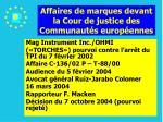 affaires de marques devant la cour de justice des communaut s europ ennes47