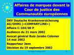 affaires de marques devant la cour de justice des communaut s europ ennes92