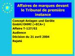 affaires de marques devant le tribunal de premi re instance122