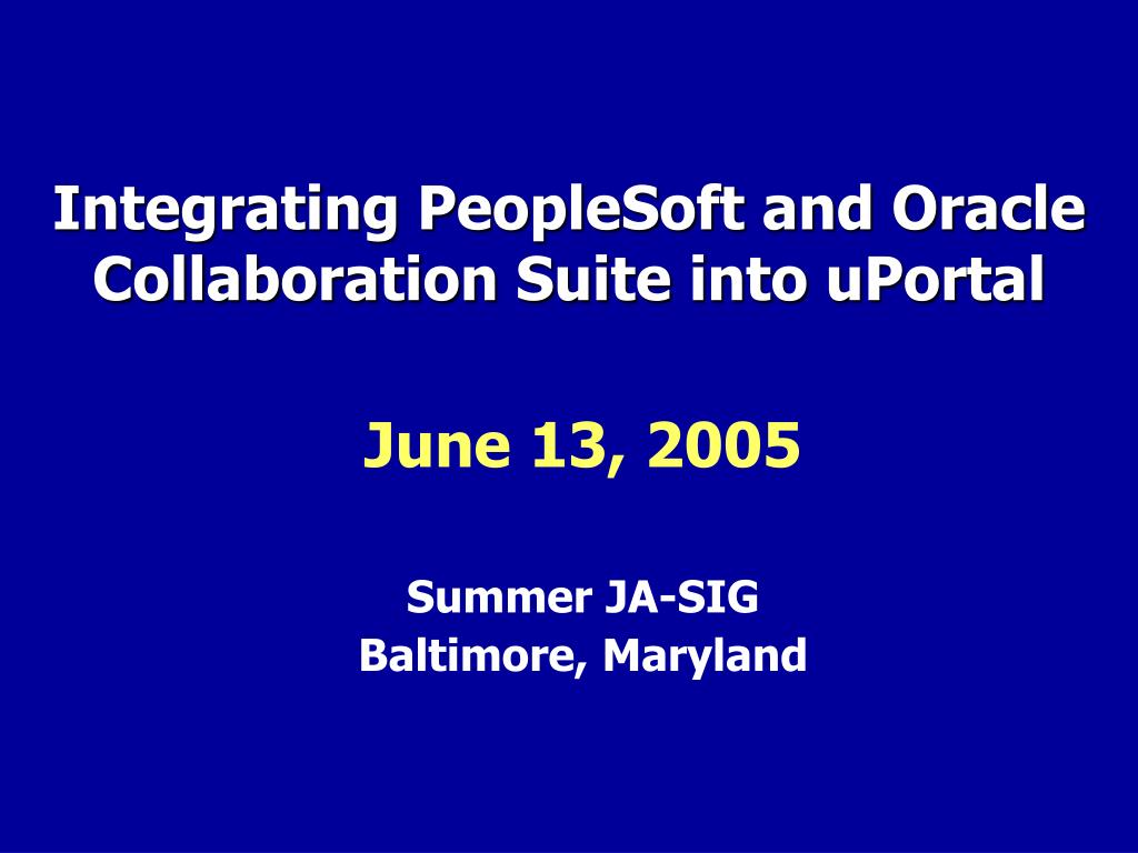 integrating peoplesoft and oracle collaboration suite into uportal l.