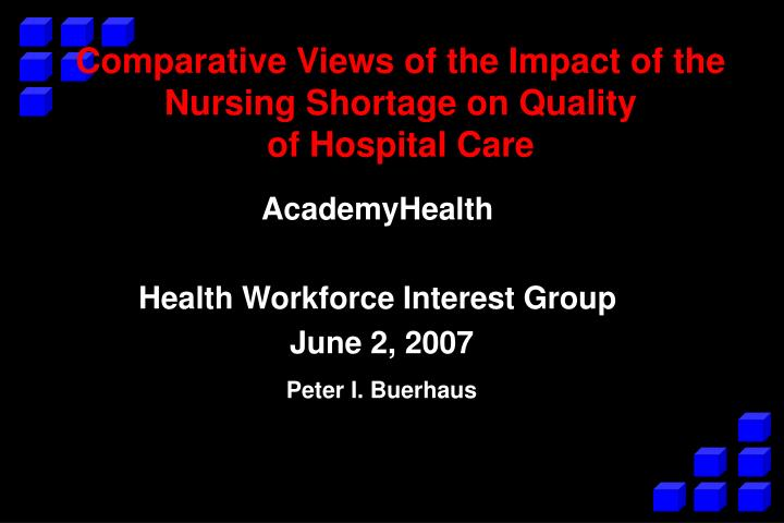 comparative views of the impact of the nursing shortage on quality of hospital care n.