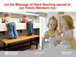 let the message of hand washing spread to our family members too