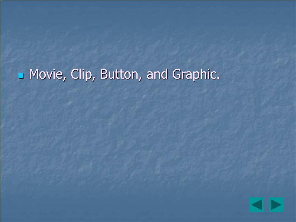 Movie, Clip, Button, and Graphic.