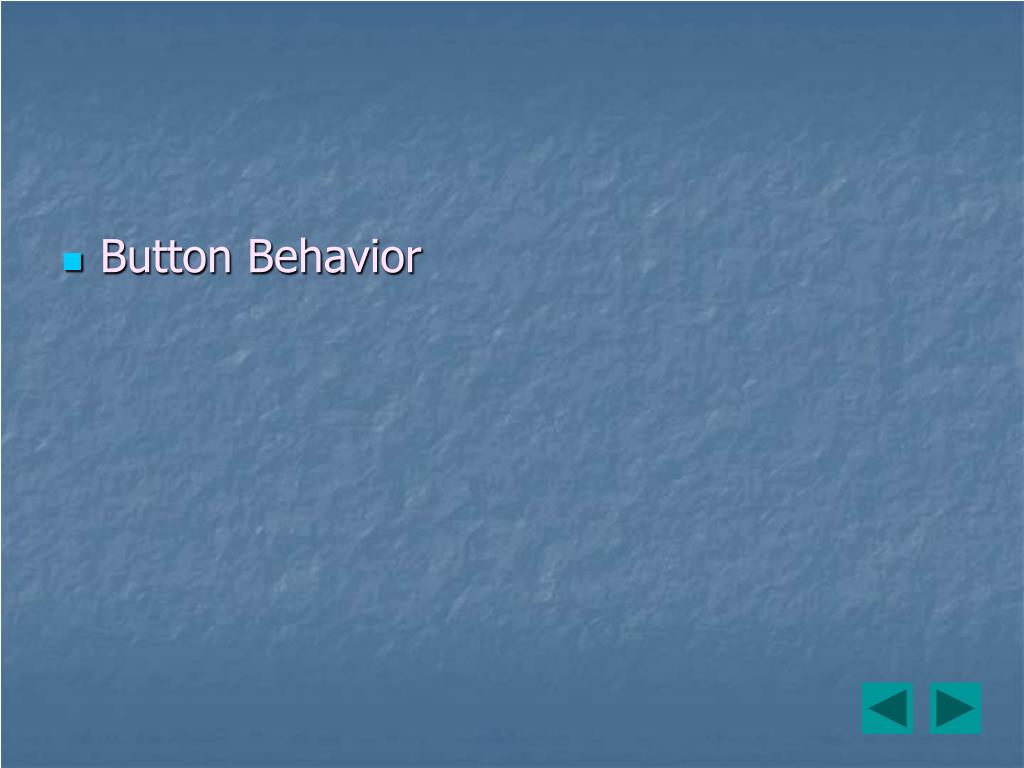Button Behavior
