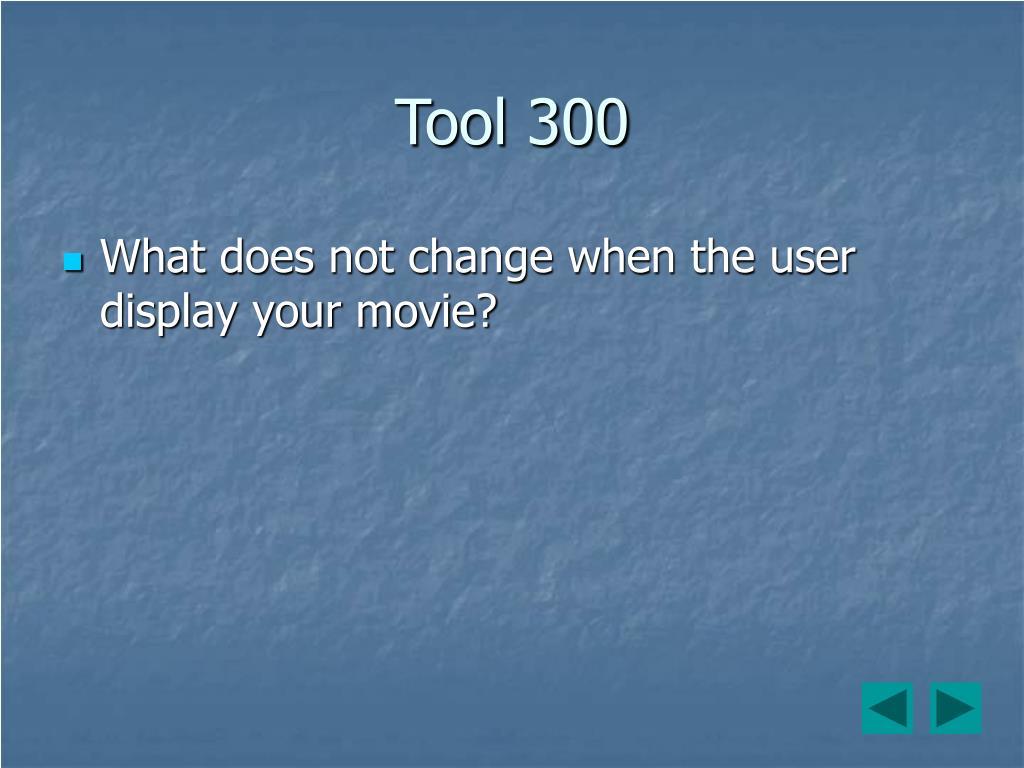 Tool 300