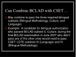 can combine bclad with cset