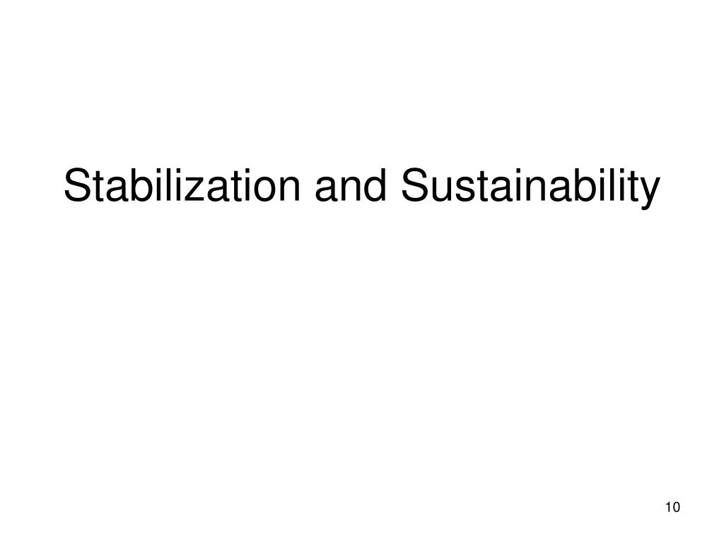 Stabilization and Sustainability