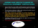 supreme court directive to ensure pep drugs in all government hospitals in india