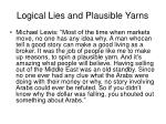 logical lies and plausible yarns