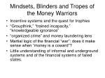 mindsets blinders and tropes of the money warriors