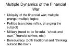 multiple dynamics of the financial war