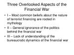 three overlooked aspects of the financial war