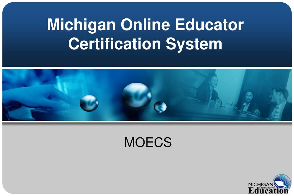 Ppt Michigan Online Educator Certification System Powerpoint