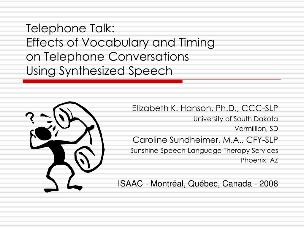telephone talk effects of vocabulary and timing on telephone conversations using synthesized speech l.
