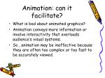 animation can it facilitate4