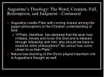 augustine s theology the word creation fall redemption and judgment continued15