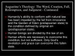 augustine s theology the word creation fall redemption and judgment continued16