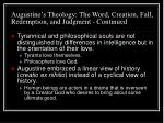 augustine s theology the word creation fall redemption and judgment continued18