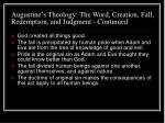 augustine s theology the word creation fall redemption and judgment continued19
