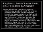 kingdoms as dens of robber barons city of god book iv chapter iv