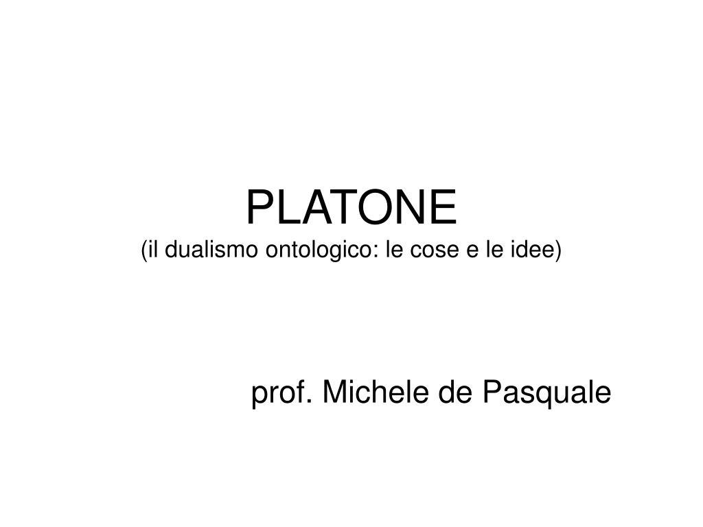 platone il dualismo ontologico le cose e le idee l.