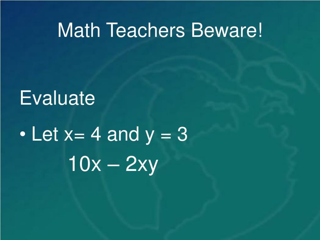 Math Teachers Beware!