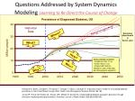 questions addressed by system dynamics modeling learning to re direct the course of change