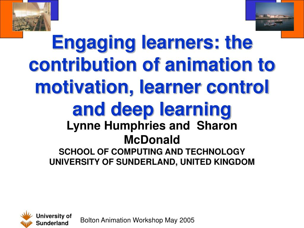 engaging learners the contribution of animation to motivation learner control and deep learning l.