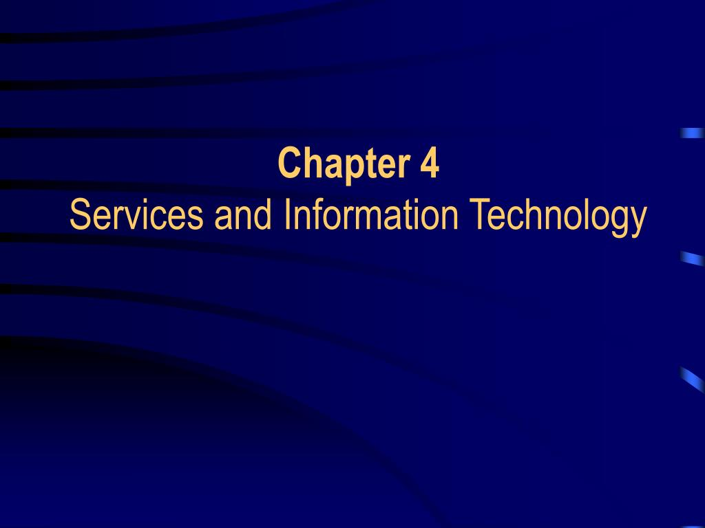 chapter 4 services and information technology l.