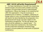 amc 145 25 a facility requirements