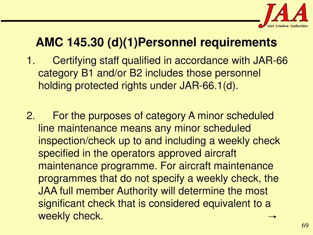 AMC 145.30 (d)(1)Personnel requirements