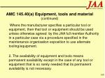 amc 145 40 a equipment tools and material continued