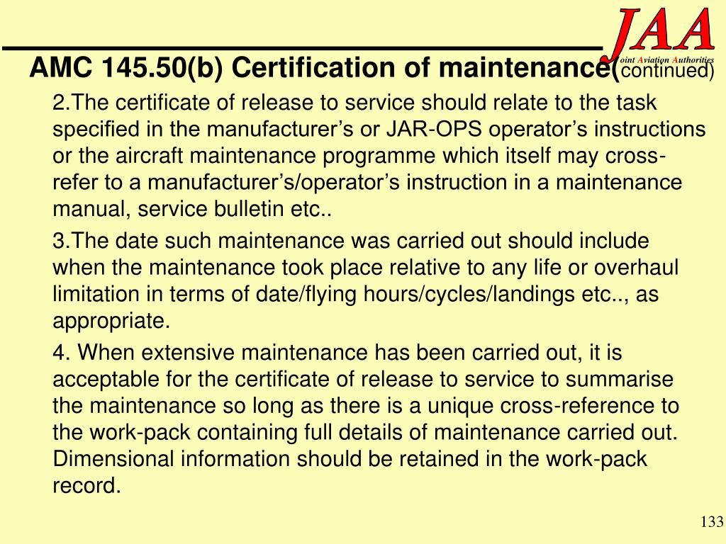 AMC 145.50(b) Certification of maintenance(