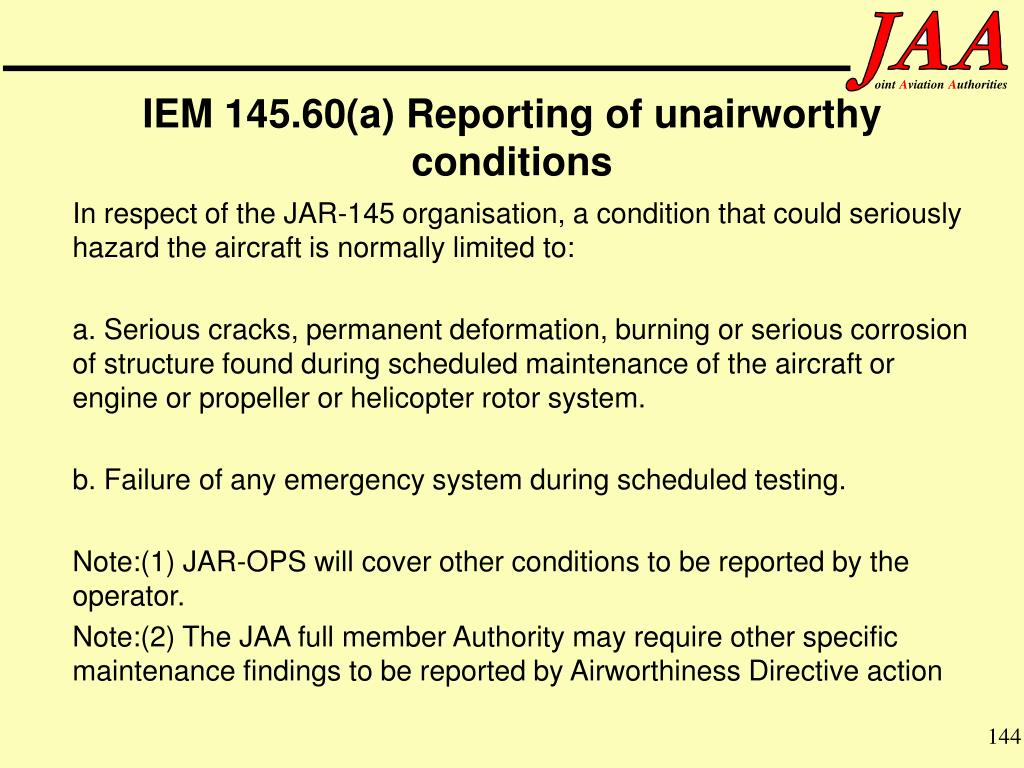 IEM 145.60(a) Reporting of unairworthy conditions