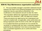 iem145 70 a maintenance organisation exposition