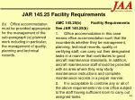 jar 145 25 facility requirements49