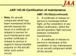 jar 145 50 certification of maintenance129