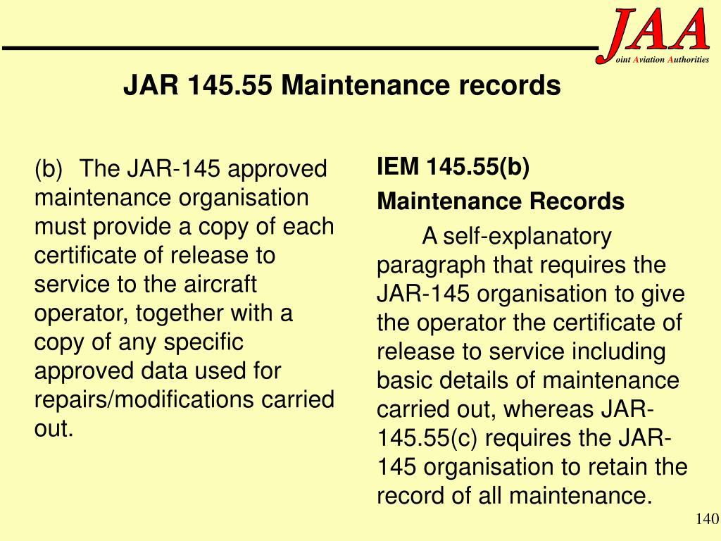 JAR 145.55 Maintenance records