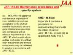jar 145 65 maintenance procedures and quality system