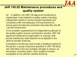 jar 145 65 maintenance procedures and quality system149