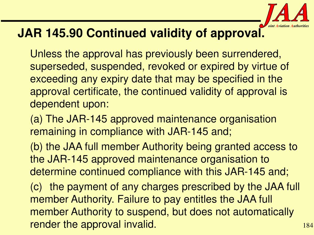 JAR 145.90 Continued validity of approval.
