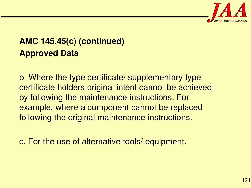 AMC 145.45(c) (continued)