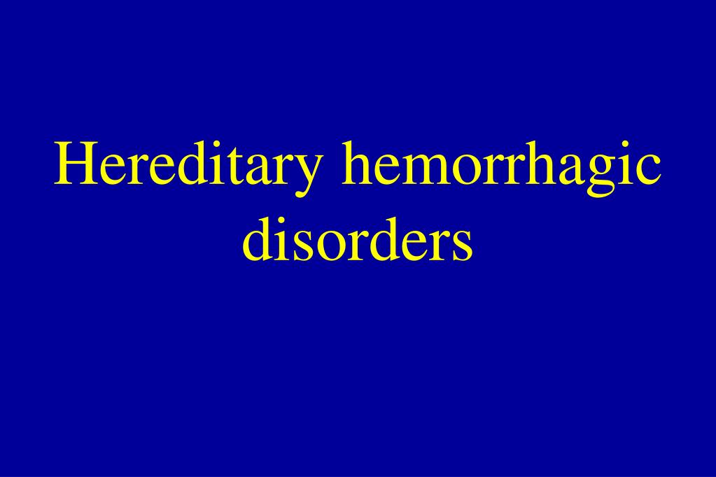 hereditary hemorrhagic disorders l.