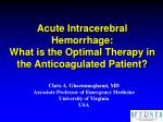 acute intracerebral hemorrhage what is the optimal therapy in the anticoagulated patient