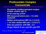 prothrombin complex concentrate21
