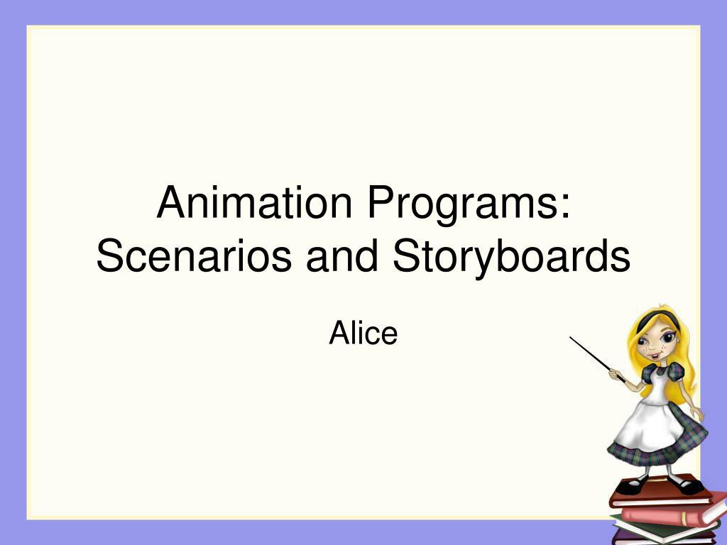 animation programs scenarios and storyboards l.