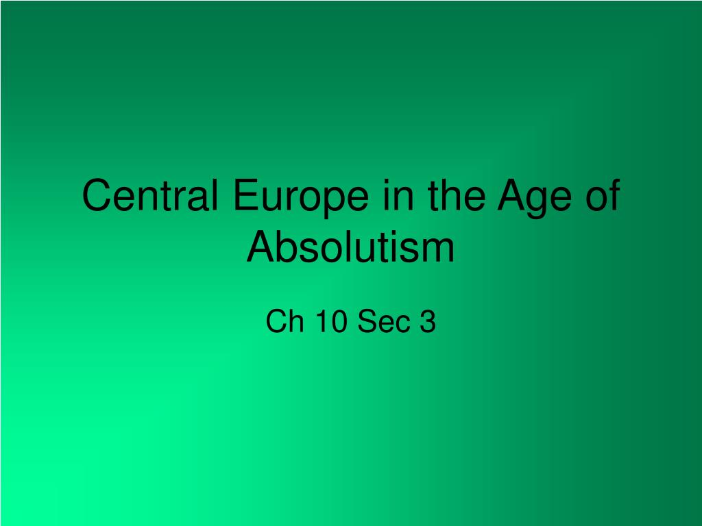 central europe in the age of absolutism l.